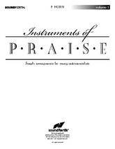 Instruments of Praise, Vol. 1: F Horn - Score and insert