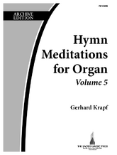 Hymn Meditations for Organ, Vol. 5