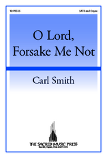 O Lord, Forsake Me Not
