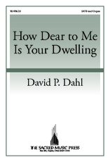 How Dear to Me Is Your Dwelling