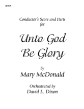 Unto God, Be Glory - Orchestra Parts