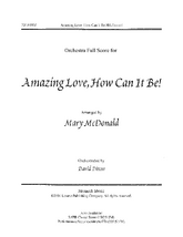 Amazing Love, How Can It Be? - Full Score
