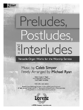 Preludes, Postludes, and Interludes