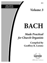 Bach Made Practical for Church Organists, Vol. 3