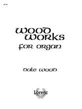 Wood Works for Organ, Book 1